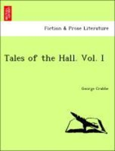 Tales of the Hall. Vol. I