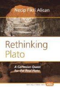 Rethinking Plato: A Cartesian Quest for the Real Plato
