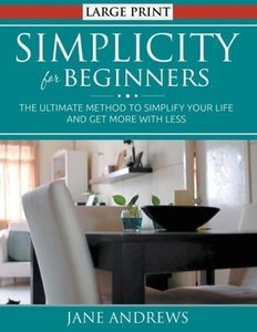 Simplicity for Beginners (LARGE PRINT)