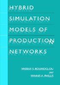 Hybrid Simulation Models of Production Networks