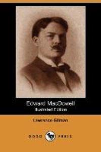 EDWARD MACDOWELL (ILLUSTRATED