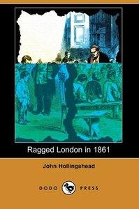 Ragged London in 1861 (Dodo Press)