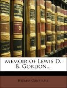 Memoir of Lewis D. B. Gordon...