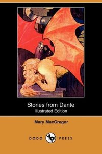 Stories from Dante (Illustrated Edition) (Dodo Press)