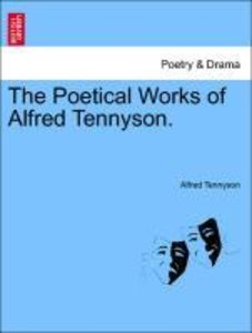 The Poetical Works of Alfred Tennyson. Vol. VI.