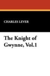 The Knight of Gwynne, Vol.1