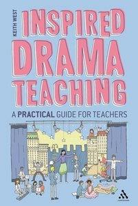 Inspired Drama Teaching: A Practical Guide for Teachers
