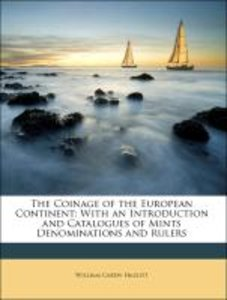 The Coinage of the European Continent: With an Introduction and