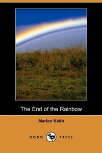 The End of the Rainbow (Dodo Press)