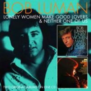 Lonely Women Make Good Lovers/Neither One Of U (SP