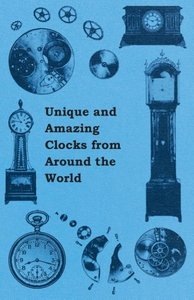 Unique and Amazing Clocks from Around the World