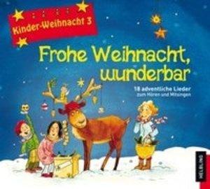 Kinder-Weihnacht 3: Frohe Weihnacht,wunderbar
