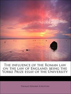 The influence of the Roman law on the law of England; being the