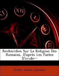 Recherches Sur La Religion Des Romains, D'après Les Fastes D'ovi