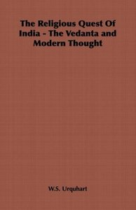 The Religious Quest of India - The Vedanta and Modern Thought