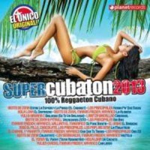 Super Cubaton 2013-100% Reggaeton Cubano