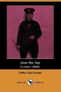 Over the Top (Illustrated Edition) (Dodo Press)