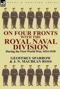 On Four Fronts with the Royal Naval Division During the First Wo