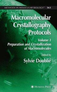 Macromolecular Crystallography Protocols 1