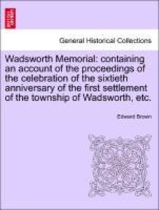 Wadsworth Memorial: containing an account of the proceedings of