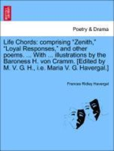 "Life Chords: comprising ""Zenith,"" ""Loyal Responses,"" and other p"
