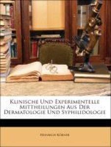 Klinische Und Experimentelle Mittheilungen Aus Der Dermatologie