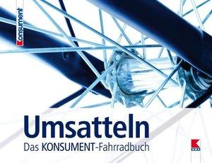 Umsatteln. Das KONSUMENT-Fahrradbuch