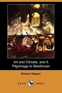 Art and Climate, and a Pilgrimage to Beethoven (Dodo Press)