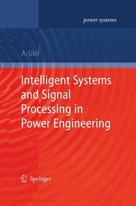 Intelligent Systems and Signal Processing in Power Engineering