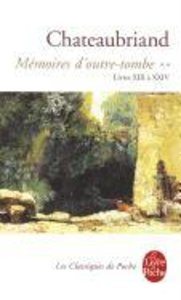 Memoires D Outre-Tombe T02 Livres XIII XXIV