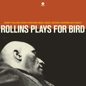 Rollins Plays For Bird+1 Bonus Track