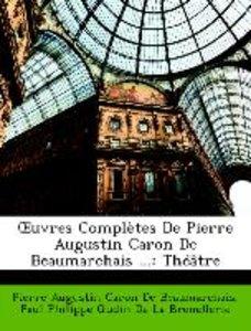 OEuvres Complètes De Pierre Augustin Caron De Beaumarchais ...: