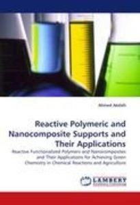 Reactive Polymeric and Nanocomposite Supports and Their Applicat