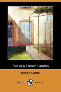 Told in a French Garden, August, 1914 (Dodo Press)