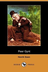 Peer Gynt (Dodo Press)