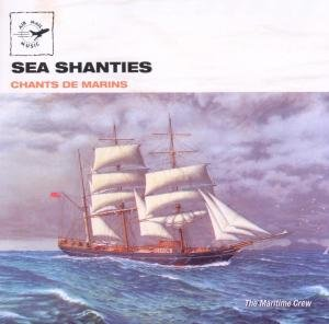 Sea Chanties-Chants De Marins
