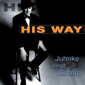 His Way-Juhnke Singt Sinatra