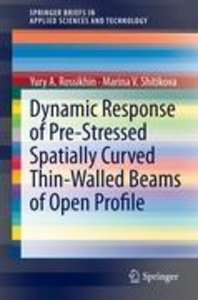 Dynamic Response of Pre-Stressed Spatially Curved Thin-Walled Be
