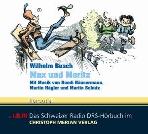 Max Und Moritz.Mit Musik Von Ruedi Häusermann/+