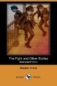 The Fight and Other Stories (Illustrated Edition) (Dodo Press)