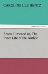 Ernest Linwood or, The Inner Life of the Author