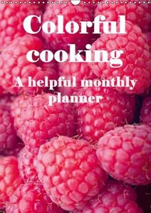 Colorful cooking A helpful monthly planner (Wall Calendar 2015 D