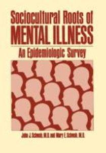 Sociocultural Roots of Mental Illness
