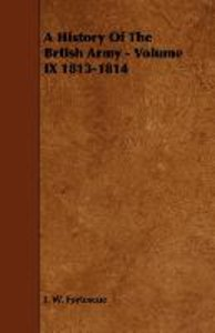 A History Of The Brtish Army - Volume IX 1813-1814