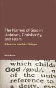 The Names of God in Judaism, Christianity, and Islam: A Basis fo