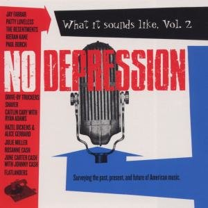 No Depression: What It Sounds Like Vol.2