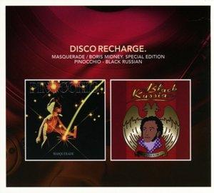 Disco Recharge: Pinocchio/Black Russian
