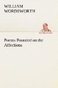 Poems Founded on the Affections