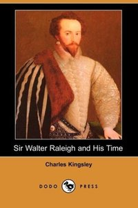 Sir Walter Raleigh and His Time (Dodo Press)