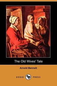 The Old Wives' Tale (Dodo Press)